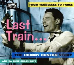 Duncan, Johnny - Last Train... From Tennessee To Taree: The Johnny Duncan Story CD Cover Art