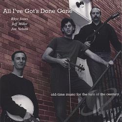 Jeff Miller (Missouri) / Rhys Jones - All I've Gots Done Gone CD Cover Art