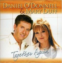O'Donnell, Daniel - Daniel O'Donnell And Mary Duff Together Again CD Cover Art