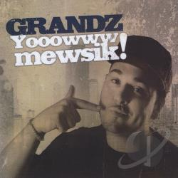 Grandz - Yooowww Mewsik!! CD Cover Art