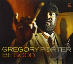 Porter, Gregory - Be Good CD Cover Art