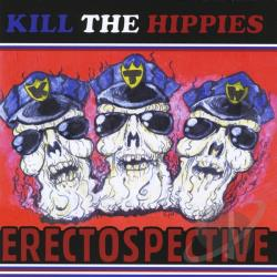 Kill The Hippies - Erectospective CD Cover Art