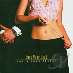 Bury Your Dead - Cover Your Tracks CD Cover Art
