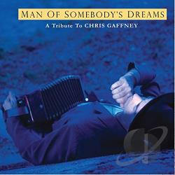 Alvin, Dave - Man of Somebody's Dreams: A Tribute to the Songs of Chris Gaffney CD Cover Art