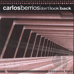 Berrios, Carlos - Don't Look Back-Session Two CD Cover Art