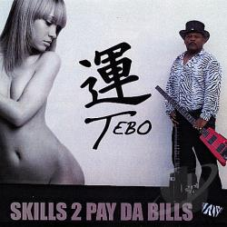 Tebo - Skills 2 Pay Da Bills CD Cover Art