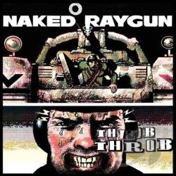Naked Raygun - Throb Throb CD Cover Art