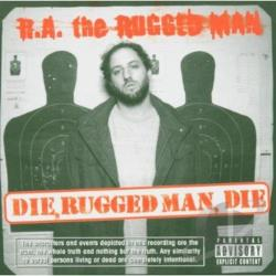 R.A. The Rugged Man - Die, Rugged Man, Die CD Cover Art
