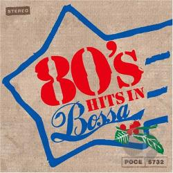 80's Hits In Bossa CD Cover Art