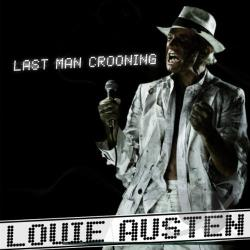 Austen, Louie - Last Man Crooning/Electrotaining You! CD Cover Art