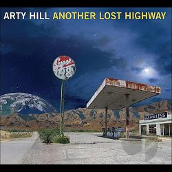 Arty Hill - Another Lost Highway CD Cover Art