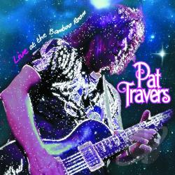 Travers, Pat - Live at the Bamboo Room CD Cover Art