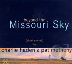 Haden, Charlie / Metheny, Pat - Beyond the Missouri Sky (Short Stories) CD Cover Art