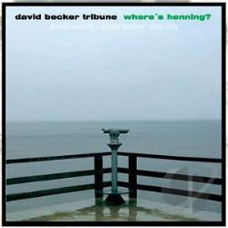 Becker, David / Tribune, David Becker - Where's Henning? CD Cover Art