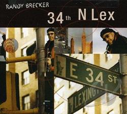 Brecker, Randy - 34th N Lex CD Cover Art