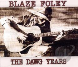 Foley, Blaze - Dawg Years (1975-1978) CD Cover Art