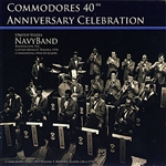 United States Navy Band / Us Navy Commodores - Commodores 40th Anniversary Celebration CD Cover Art