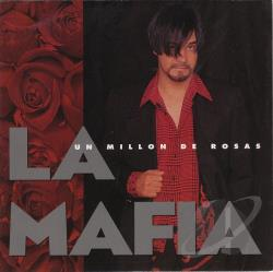 La Mafia - Un Millon de Rosas CD Cover Art