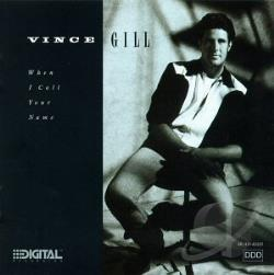Gill, Vince - When I Call Your Name CD Cover Art
