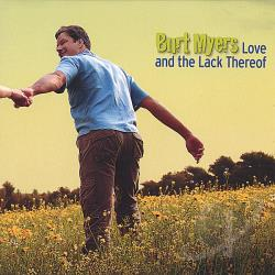 Myers, Burt - Love & The Lack Thereof CD Cover Art