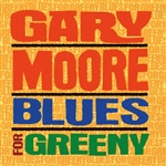 Moore, Gary - Blues For Greeny DB Cover Art