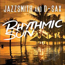 Jazzsmith & D-Sax - Rhythmic Sun CD Cover Art