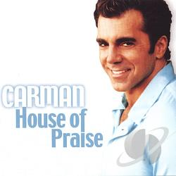 Carman - House of Praise CD Cover Art
