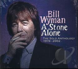 Wyman, Bill - Stone Alone: The Solo Anthology 1974-2001 CD Cover Art