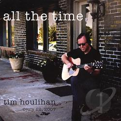 Houlihan, Tim - All The Time CD Cover Art
