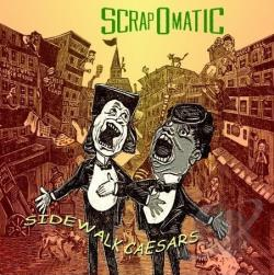 Scrapomatic - Sidewalk Caesars CD Cover Art