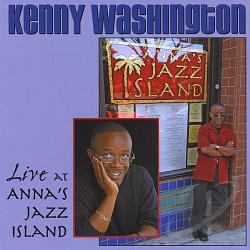 Washington, Kenny - Kenny Washington Live At Anna's Jazz Island CD Cover Art