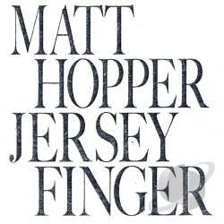 Hopper, Matt - Jersey Finger CD Cover Art
