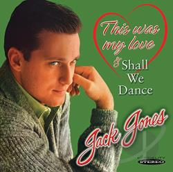 Jones, Jack - This Was My Love/Shall We Dance CD Cover Art
