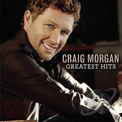 Morgan, Craig - Greatest Hits CD Cover Art