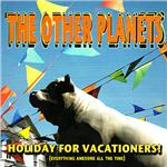 Other Planets - Holiday For Vacationers! (Everything Awesome All the Time) DB Cover Art
