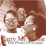 Carry Me Home - the Power of Gospel DB Cover Art