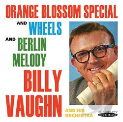 Billy Vaughn & His Orchestra / Vaughn, Billy - Orange Blossom Special and Wheels/Berlin Melody CD Cover Art