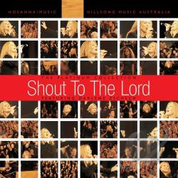 Hillsong - Shout To The Lord: The Platinum Collection CD Cover Art