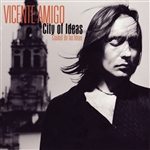 Amigo, Vicente - City Of Ideas CD Cover Art