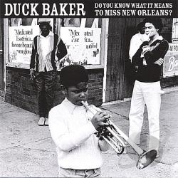 Baker, Duck - Do You Know What It Means To Miss New Orleans CD Cover Art