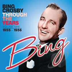 Crosby, Bing - Through the Years, Vol. 9 (1955 - 1956) CD Cover Art
