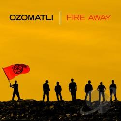 Ozomatli - Fire Away CD Cover Art