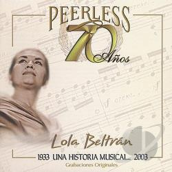 Beltran, Lola - 70 Anos Peerless Una Historia Musical CD Cover Art