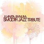 Smooth Jazz All Stars - Juanita Bynum Smooth Jazz Tribute CD Cover Art