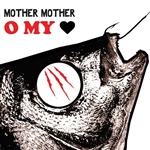 Mother Mother - O My Heart CD Cover Art