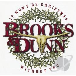 Brooks & Dunn - It Won't Be Christmas Without You CD Cover Art