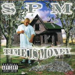 South Park Mexican / Spm - Time Is Money CD Cover Art