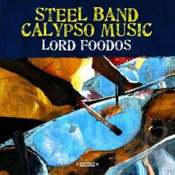 Foodos, Lord - Steel Band Calypso Music CD Cover Art