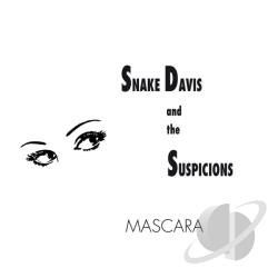 Snake Davis & the Suspicions - Mascara CD Cover Art