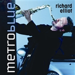 Elliot, Richard - Metro Blue CD Cover Art